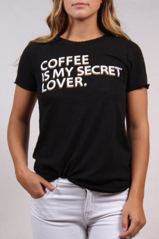 Coffee Is My Secret Lover Tee