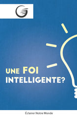 GLOW Tracts Pack - An Intelligent Faith? (French)
