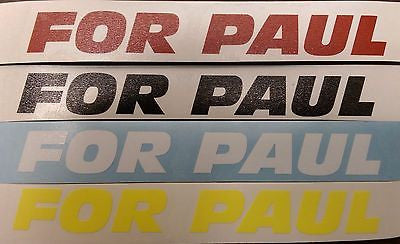"For Paul 6"" Vinly sticker - Paul walker vinyl stickers Proceeds go to ROWW - Boosted Designs"