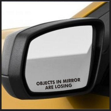 """Objects in Mirror are Losing"" Vinyl Sticker - Boosted Designs"