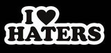 """I Love Haters"" Vinyl Sticker - Boosted Designs"