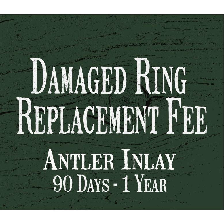 Ring Replacement Fee - Antler Inlay/Wood/Resin Coating (90 days - 1 year)