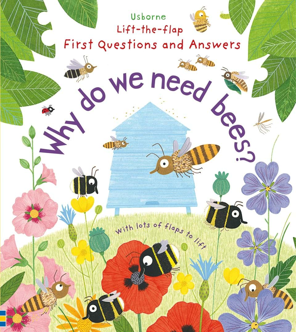 Lift-the-flap very first questions and answers: Why Do We Need Bees?