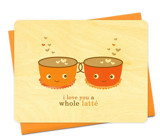 Latté love 'I love you a whole latté'