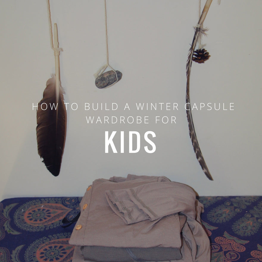How to Build a Winter Capsule Wardrobe for Kids - Go Green Baby