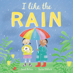I like the rain by sarah nelson and rachel oldfield cover, two kids under an umbrella on a rainy day