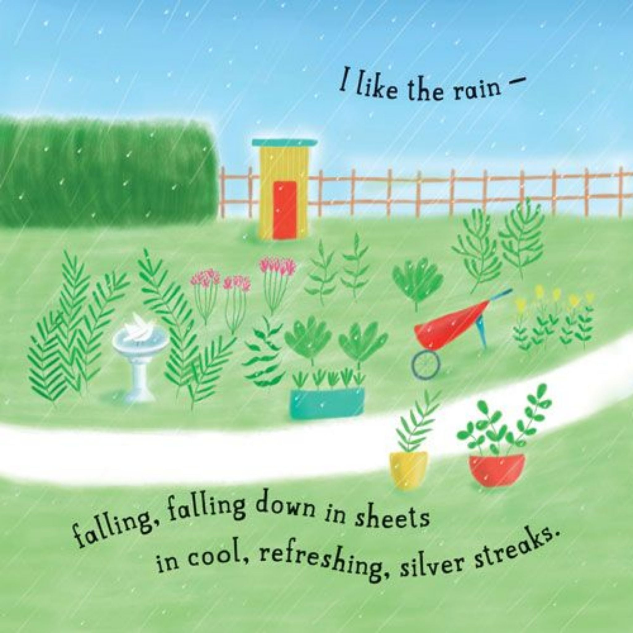 "i like the rain inside, text reads ""I like the rain - falling, falling down in sheets in cool, refreshing, silver streaks."" page shows rain in a garden"
