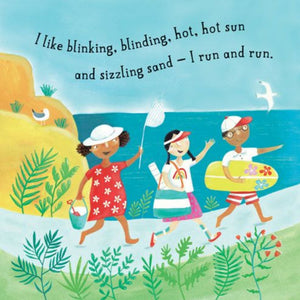 "text reads ""I like blinking, blinding, hot, hot sun and sizzling sand - I run and run."" three smiling kids walk along a path along the shore"