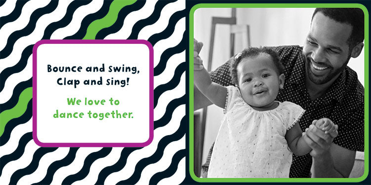 "Page of Baby Play with a photo of smiling baby and parent that reads ""Bounce and swing, clap and sing! We love to dance together!"""