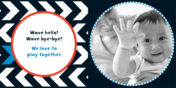"Page of Baby Play with a photo of smiling baby and parent and text that reads ""Wave hello! Wave bye bye! We love to play together!"""