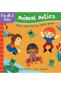 Mindful Tots: Animal Antics  -Go Green Baby