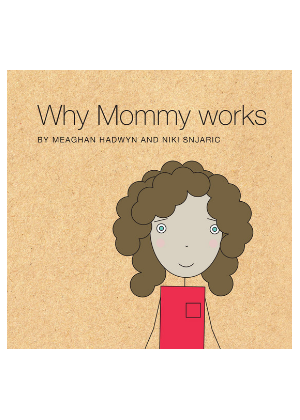 Why Mommy Works  -Go Green Baby