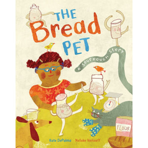 Bread Pet: A Sourdough Story  -Go Green Baby