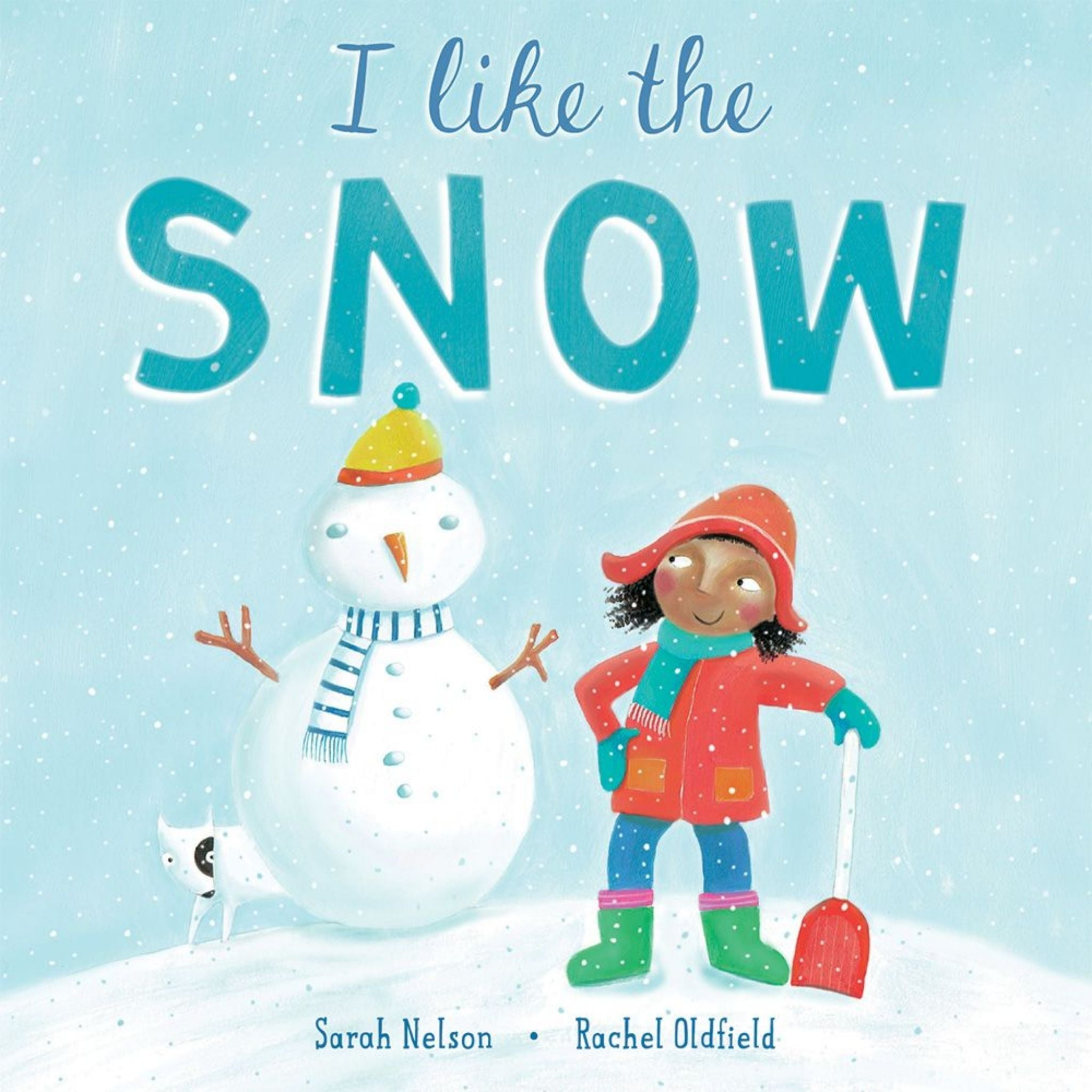 i like the snow by sarah nelson and rachel oldfield cover with dark skinned cartoon kid and snowman