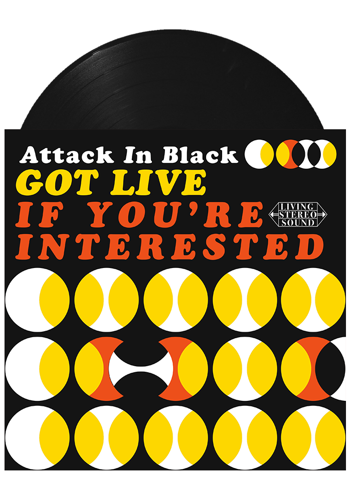 Attack in Black - Got Live: If You're Interested (Black LP)