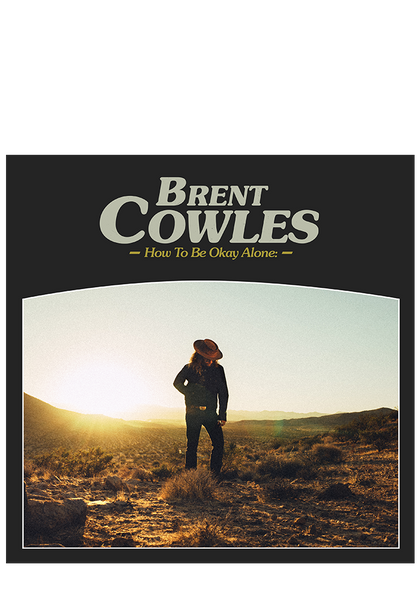 Brent Cowles - How To Be Okay Alone (CD)