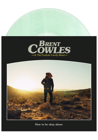 Brent Cowles - How To Be Okay Alone (Coke Bottle LP)