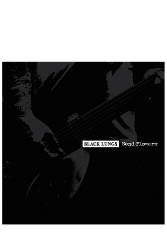 Black Lungs - Send Flowers (CD)