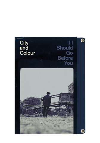 City and Colour - If I Should Go Before You (CS)