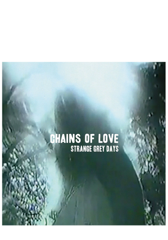 Chains Of Love - Strange Grey Days (CD)