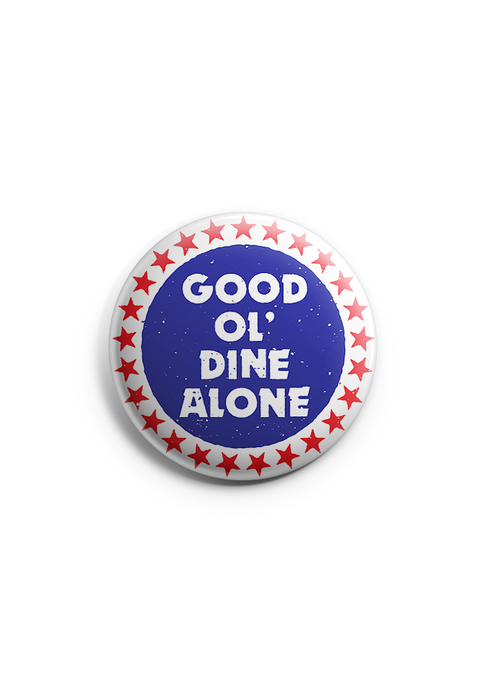 "Dine Alone - Good Ol' Dine Alone 1"" Button"
