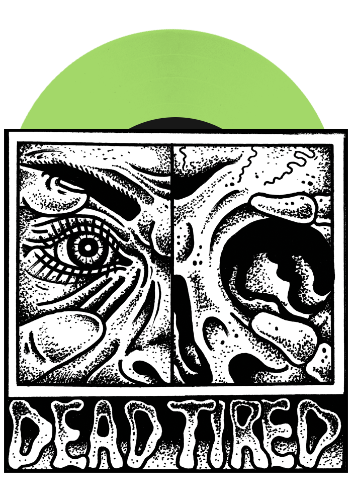"Dead Tired - Vol. Two (Green 7"")"