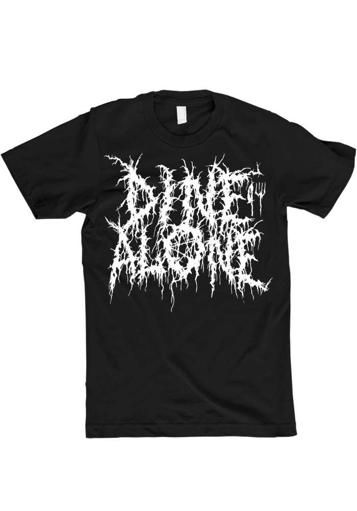 Dine Alone - Metal T-Shirt