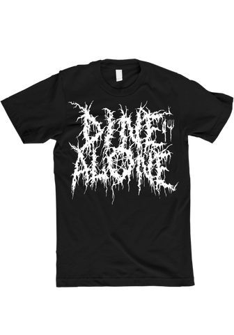 Dine Alone Metal T-Shirt