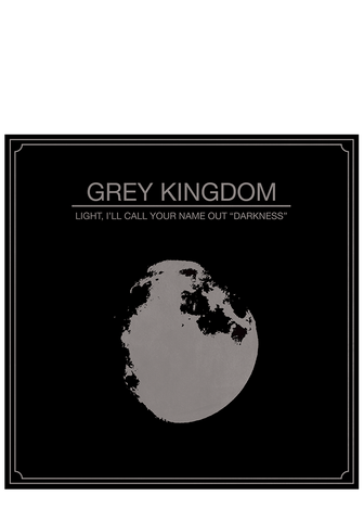 "Grey Kingdom - Light, I'll Call Your Name Out ""Darkness"" (CD)"