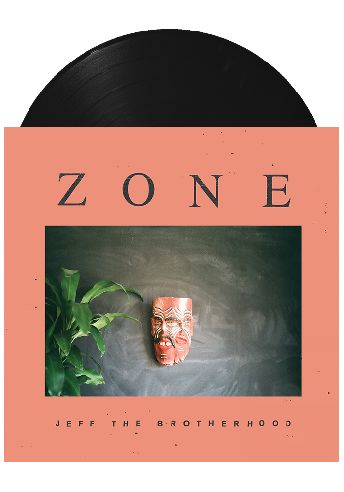 Zone (LP)-JEFF The Brotherhood-Dine Alone Records