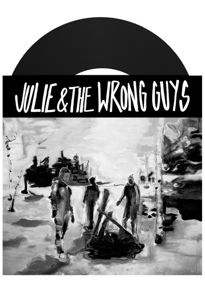 "Julie & The Wrong Guys - Homeless (7"")"