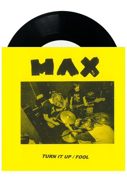 "MAX - Turn It Up / Fool (7"")"