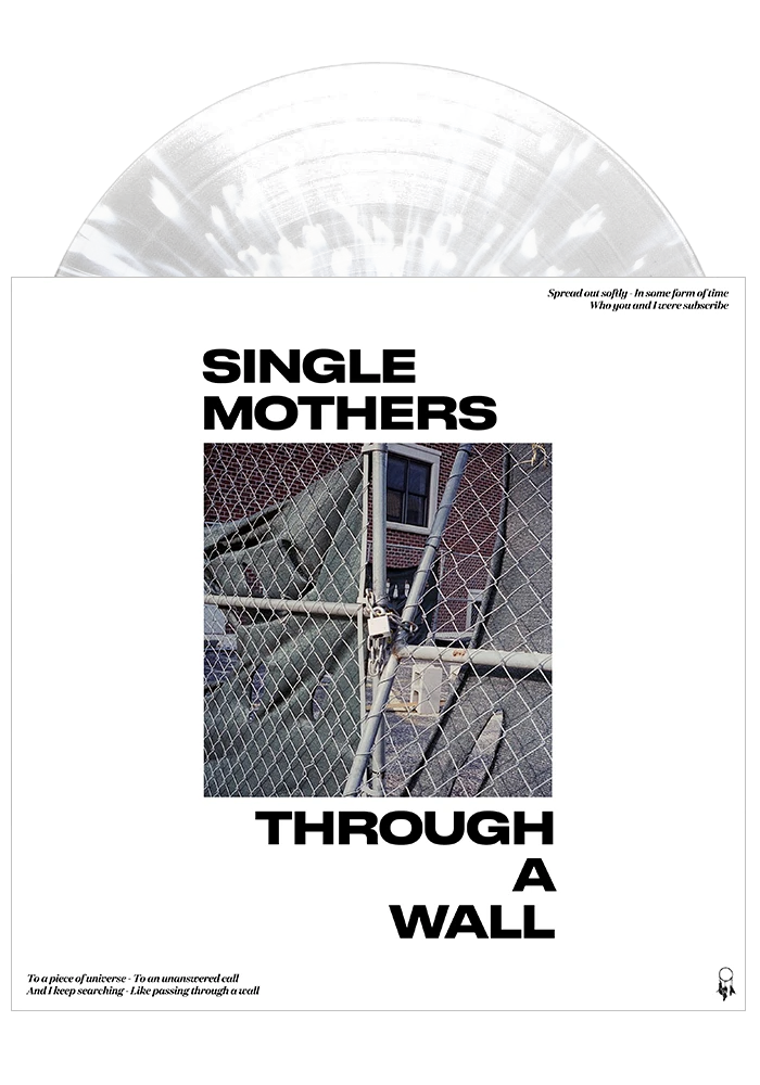 Single Mothers - Through A Wall (Clear w/ White Splatter LP)