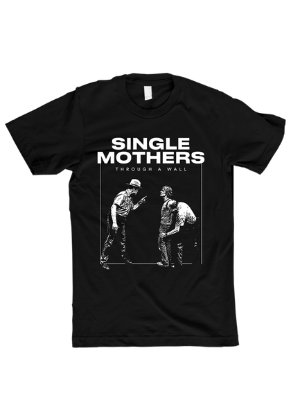 Single Mothers - Through A Wall T-Shirt