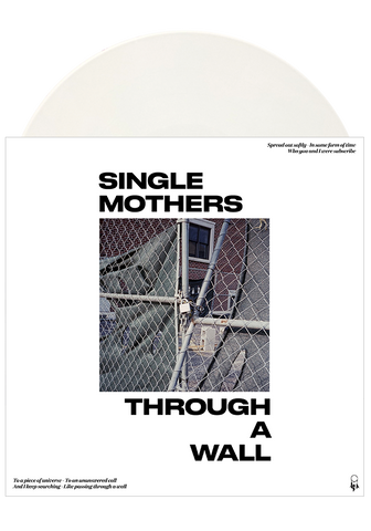 Single Mothers - Through A Wall (White LP)