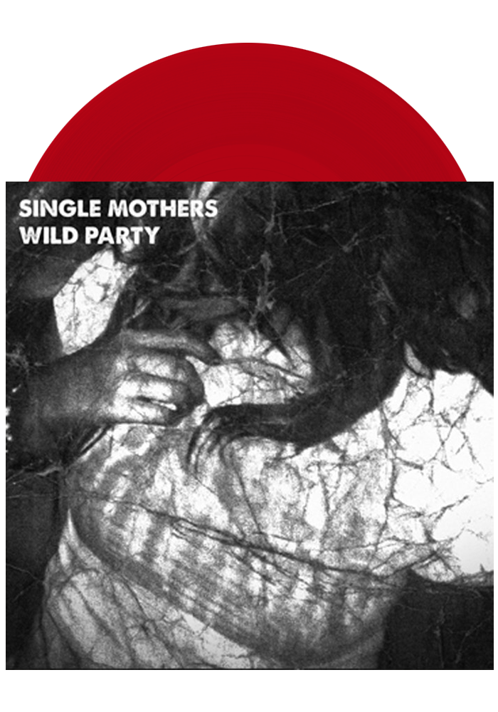 "Single Mothers - Wild Party (Sangria 7"")"