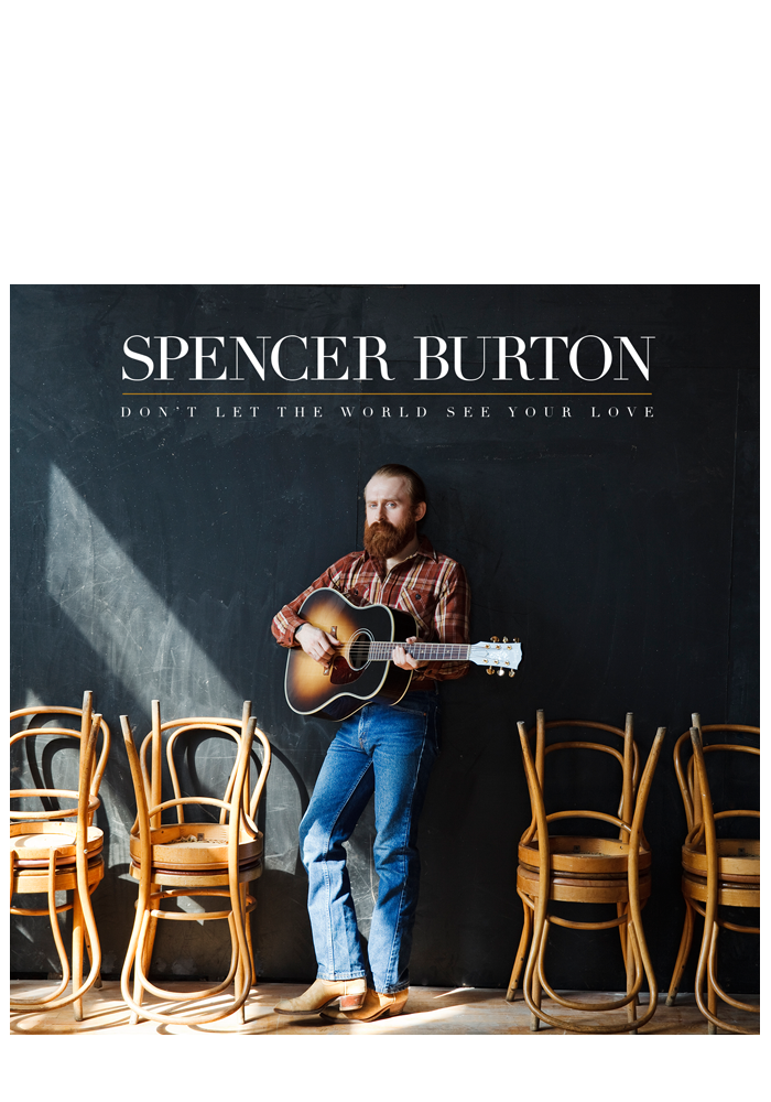 Don't Let The World See Your Love (CD)-Spencer Burton-Dine Alone Records