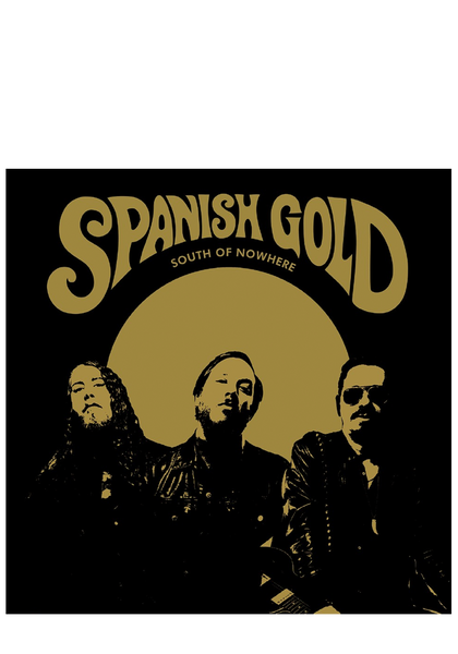 Spanish Gold - South Of Nowhere (CD)