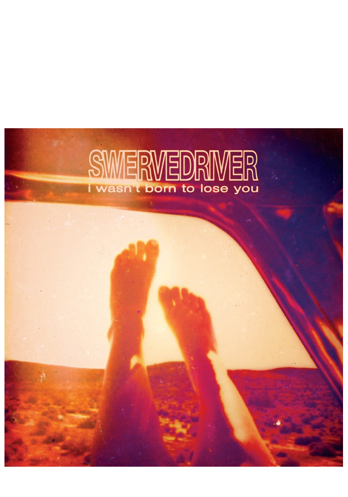 Swervedriver - I Wasn't Born To Lose You (CD)