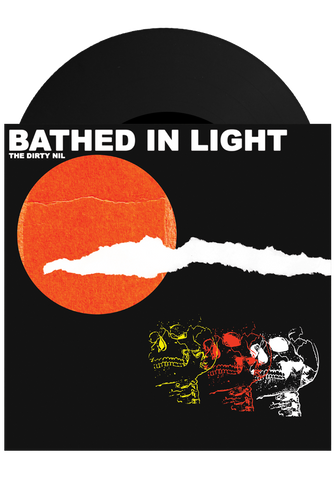 "The Dirty Nil - Bathed In Light / Queen Bitch (7"")"