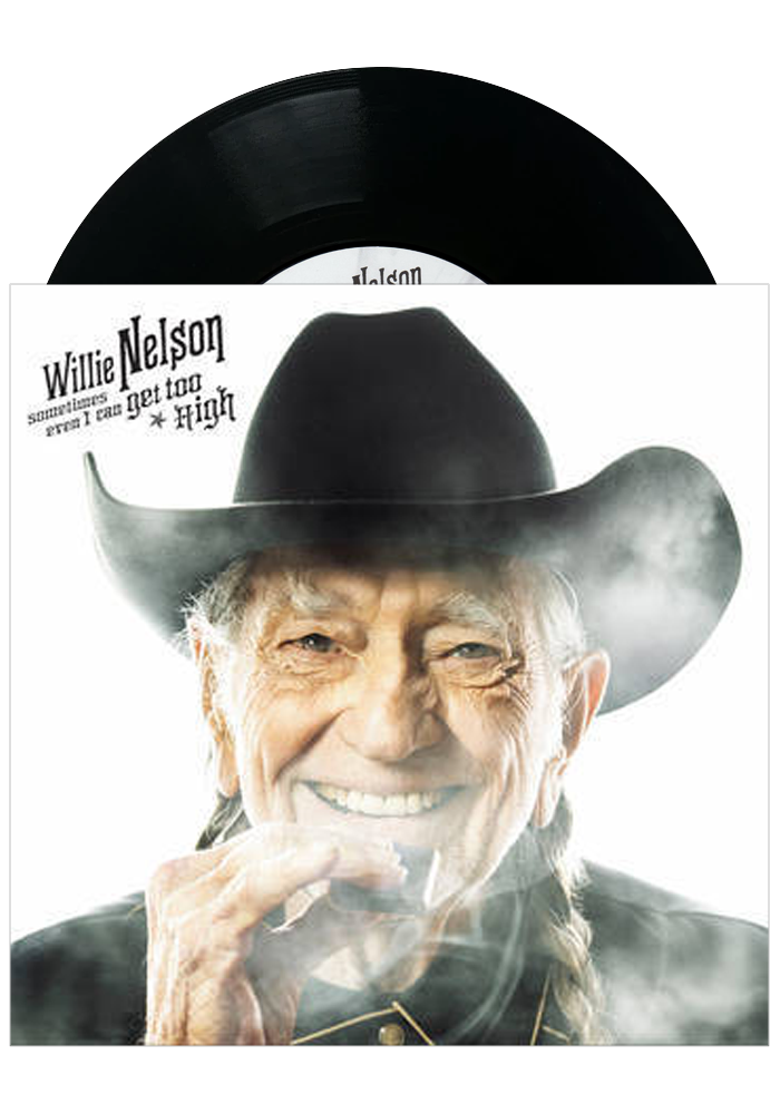 "Willie Nelson - Sometimes Even I Can Get Too High (7"")"