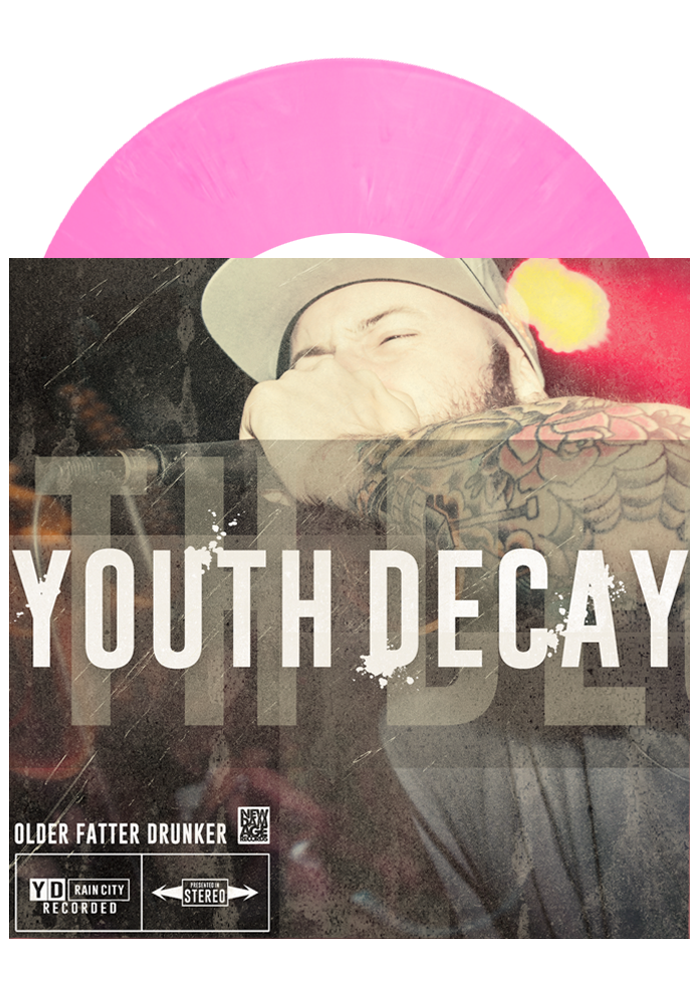 "YOUTH DECAY - Older Fatter Drunker (Hot Pink 7"") - New Damage Records"