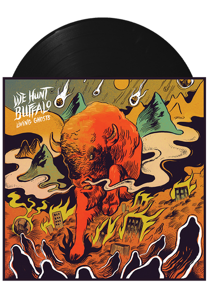 We Hunt Buffalo - Living Ghosts (Black LP)