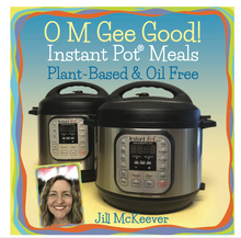 Load image into Gallery viewer, OMGee Good! Instant Pot® Meals, Plant-Based & Oil-Free (PDF)