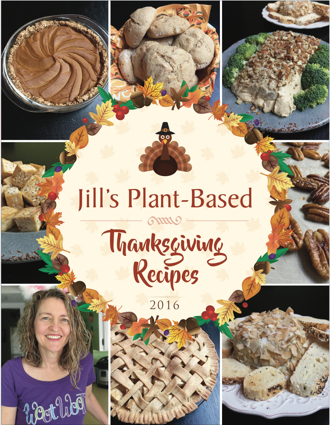 Jill's Plant-Based Thanksgiving Recipes 2016