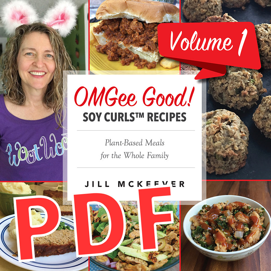 OMGee Good! Soy Curls™ Recipes Volume 1 (PDF)