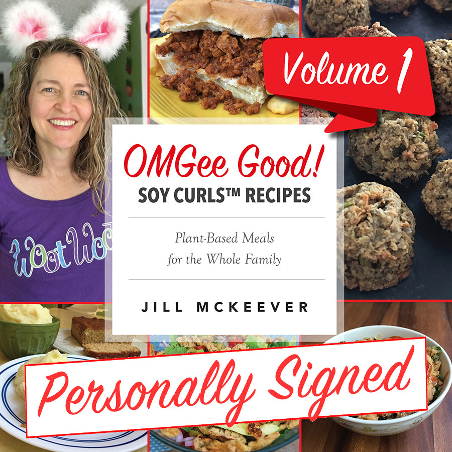 OMGee Good! Soy Curls™ Recipes Vol. 1 (Signed Paperback)