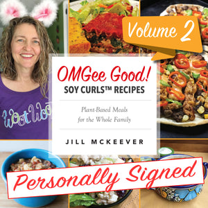 OMGee Good! Soy Curls™ Recipes Vol. 2 (Signed Paperback)