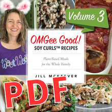 Load image into Gallery viewer, OMGee Good! Soy Curls™ Recipes Volume 3 (PDF)
