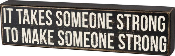 Box Sign - Someone Strong To Make Someone Strong | PREORDER